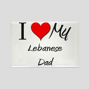 I Love My Lebanese Dad Rectangle Magnet