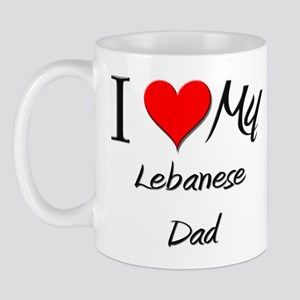 I Love My Lebanese Dad Mug