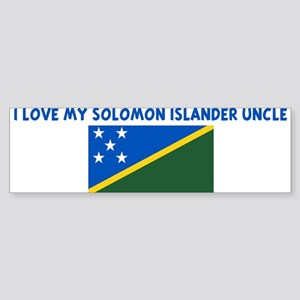 I LOVE MY SOLOMON ISLANDER UN Bumper Sticker