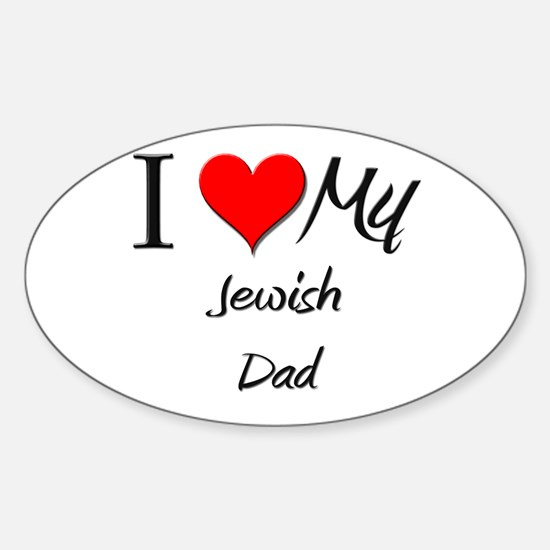I Love My Jewish Dad Oval Decal
