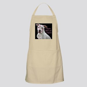 I kissed a pittbull and liked it Light Apron