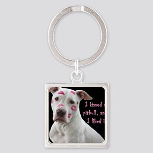 I kissed a pittbull and liked it Keychains