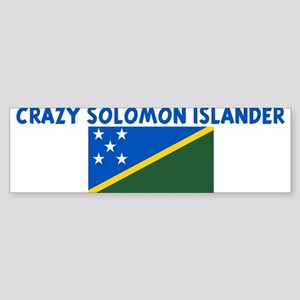 CRAZY SOLOMON ISLANDER Bumper Sticker