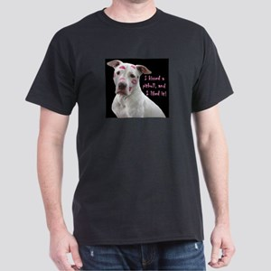 I kissed a pittbull and liked it T-Shirt