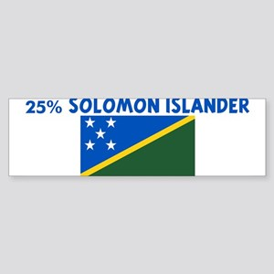 25 PERCENT SOLOMON ISLANDER Bumper Sticker