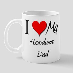I Love My Honduran Dad Mug