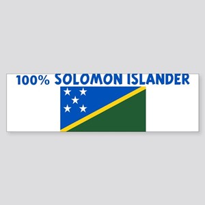 100 PERCENT SOLOMON ISLANDER Bumper Sticker