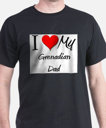 I Love My Grenadian Dad T-Shirt