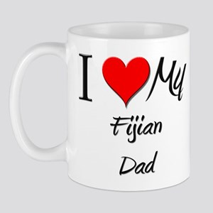 I Love My Fijian Dad Mug