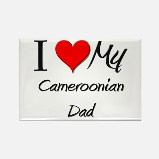 I Love My Cameroonian Dad Rectangle Magnet