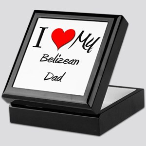 I Love My Belizean Dad Keepsake Box