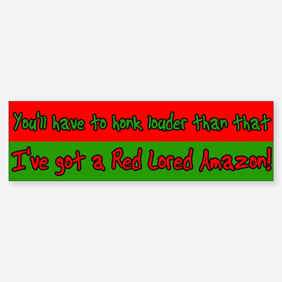 Honk Louder Red Lored Amazon Bumper Bumper Bumper Sticker