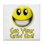 Get Your Grin On Tile Coaster
