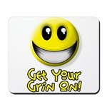 Get Your Grin On Mousepad