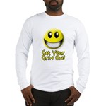 Get Your Grin On Long Sleeve T-Shirt