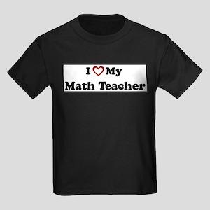 I Love My Math Teacher T-Shirt