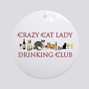 Crazy Cat Lady Drinking Club Round Ornament