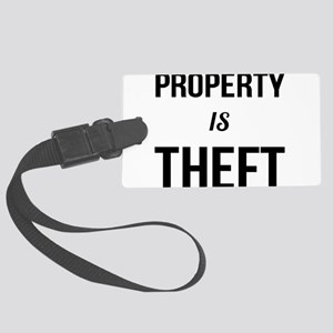 Property is Theft - Anarchist So Large Luggage Tag