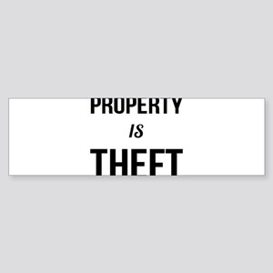 Property is Theft - Anarchist Socia Bumper Sticker