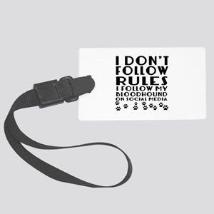 I Follow My Bloodhound Dog Large Luggage Tag