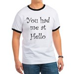You Had Me At Hello Ringer T