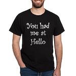 You Had Me At Hello Dark T-Shirt