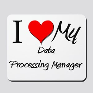 I Heart My Data Processing Manager Mousepad