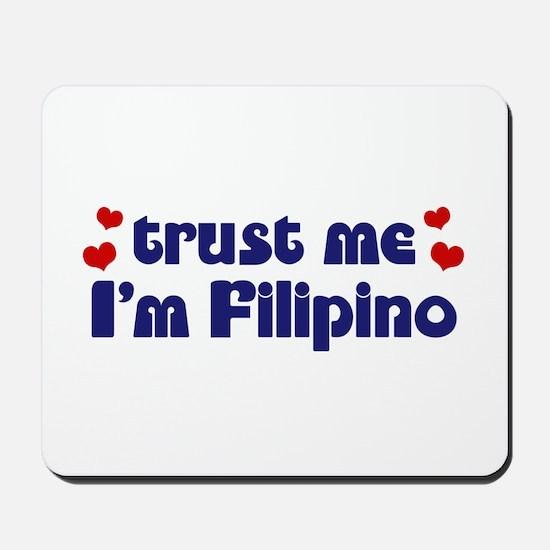 Trust Me I'm Filipino Mousepad
