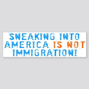 Sneaking Into America Bumper Sticker