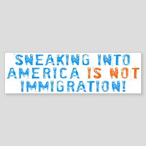 Sneaking Into America Bumper Sticker