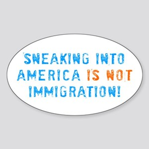 Sneaking Into America Oval Sticker