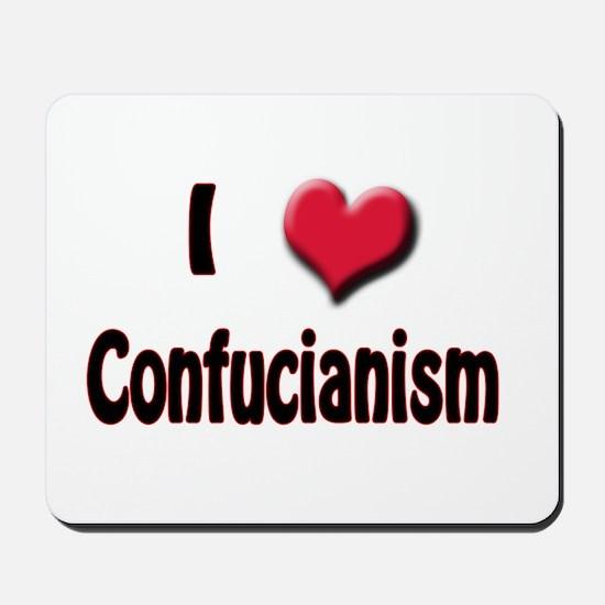 I Love (Heart) Confucianism Mousepad