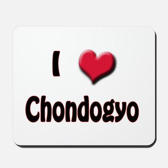 I Love (Heart) Chondogyo Mousepad