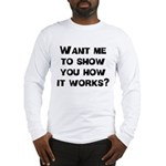 How It Works Long Sleeve T-Shirt