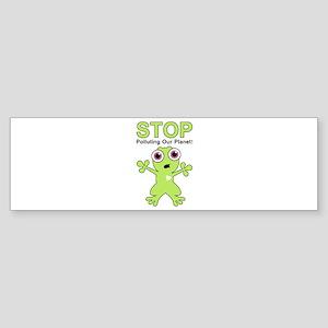 Stop Polluting! Bumper Sticker