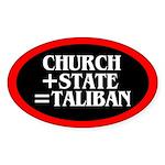 CHURCH + STATE = TALIBAN Oval Sticker