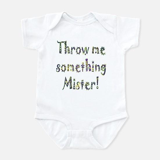Throw me something Mister! Infant Bodysuit