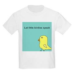 Let little birdies speak T-Shirt