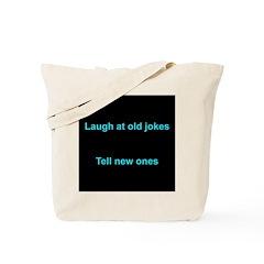 Laugh at an old joke Tote Bag
