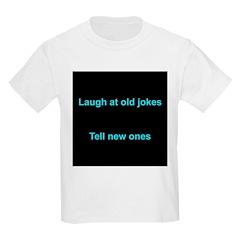 Laugh at an old joke T-Shirt