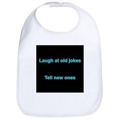 Laugh at an old joke Bib