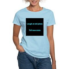 Laugh at an old joke Women's Light T-Shirt