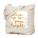 Live up to Your Height Tote Bag