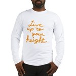 Live up to Your Height Long Sleeve T-Shirt