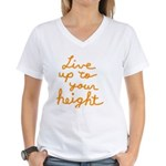 Live up to Your Height Women's V-Neck T-Shirt