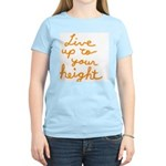 Live up to Your Height Women's Light T-Shirt