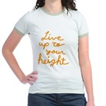 Live up to Your Height Jr. Ringer T-Shirt