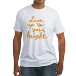 Live up to Your Height Fitted T-Shirt