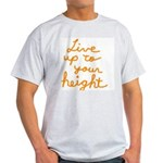 Live up to Your Height Light T-Shirt
