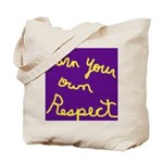 Earn Your own Respect Tote Bag